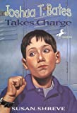 Joshua T. Bates Takes Charge (0679870393) by Shreve, Susan Richards / Andreasen, Dan (Illustrator)