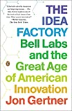 The Idea Factory: Bell Labs and the Grea...