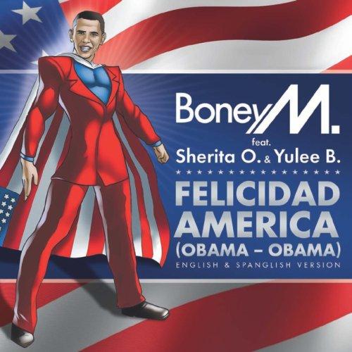 Boney M - Felicidad America (Obama - Obama) - Zortam Music