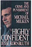 Highly Confident: The Crime and Punishment of Michael Milken