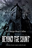 img - for Beyond the Count: The Literary Vampire of the Eighteenth and Nineteenth Centuries book / textbook / text book