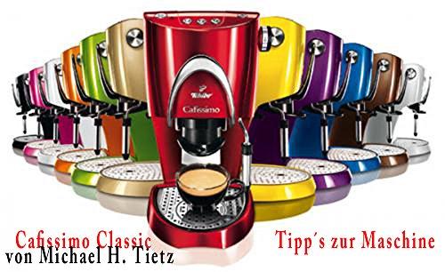 cafissimo-classic-nutzliche-tippzs-zum-tchibo-kaffee-automat-german-edition