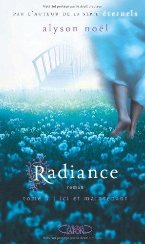 Ici et maintenant (Radiance, #1)