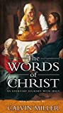 The Words of Christ : An Everyday Journey With Jesus