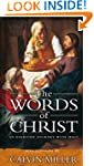 The Words of Christ : An Everyday Jou...
