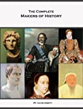 The Complete Makers of History of Jacob Abbott (Illustrated)