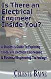 img - for Is There an Electrical Engineer Inside You? A Student's Guide To Exploring Careers in Electrical Engineering and Electronic Engineering Technology book / textbook / text book