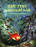 John Bush The Fish Who Could Wish