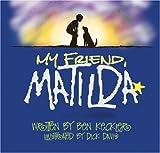 My Friend, Matilda (Express Yourself Series)