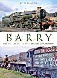 Barry: The History of the Yard and its Locomoti Peter Brabham