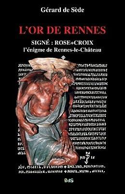 L'Or de Rennes - Le Trésor Maudit - Signé Rose Croix par Gérard de Sède