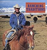 Ranching Traditions: Legacy of the American West