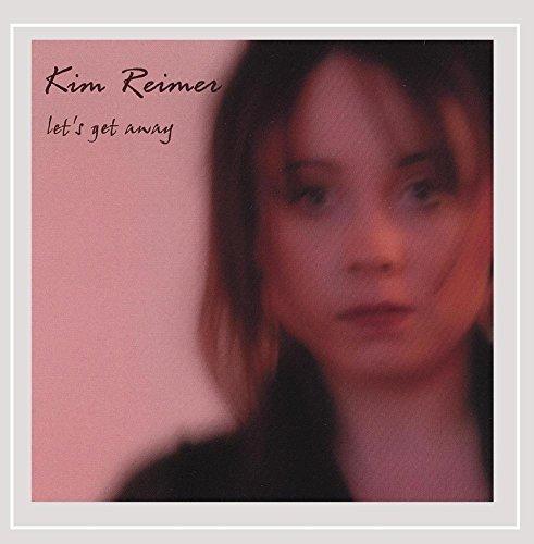 Kim Reimer - Let's Get Away