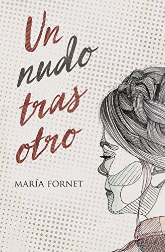 Portada del libro Un nudo tras otro de María Fornet