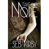 Take No More (The murder mystery thriller) (James Blake #1)by Seb Kirby