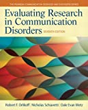Evaluating Research in Communication Disorders (7th Edition) (Pearson Communication Sciences and Disorders) 7th by Orlikoff, Robert F., Schiavetti, Nicholas E., Metz, Dale Eva (2014) Paperback