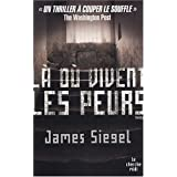 L� o� vivent les peurs...par James Siegel