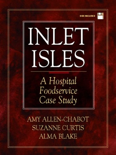 Inlet Isles: A Hospital Foodservice Case Study
