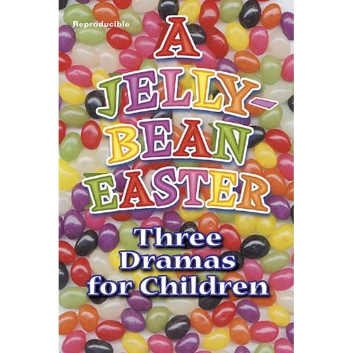 A Jelly Bean Easter: Three Dramas for Children