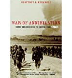 img - for [(War of Annihilation: Combat and Genocide on the Eastern Front, 1941)] [Author: Geoffrey P. Megargee] published on (October, 2007) book / textbook / text book