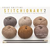 Vogue® Knitting Stitchionary® Volume Two: Cables: The Ultimate Stitch Dictionary from the Editors of Vogue® Knitting Magazine (Vogue Knitting Stitchionary Series)