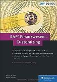 SAP-Finanzwesen - Customizing: Eine echte Hilfe für jeden SAP FI