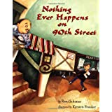 Nothing Ever Happens On 90th Street ~ Roni Schotter