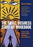 The Small Business Start-Up Workbook: A step-by-step guide to starting the business you've dreamed of Cheryl D. Rickman