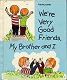 We're very good friends, my brother and I (P. K. Books Values for Life) (0516036599) by Hallinan, P. K