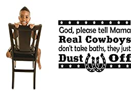 Vinyl Wall Decal Sticker : God Please Tell Mama Real Cowboys Dont Take Baths They Just Dust Off Western Star Horseshoe Baby Newborn Son Boy Nursery Bedroom Size : 16x24 Inches - 22 Colors Available