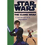 Star Wars The Clone Wars, Tome 2 : Les secrets de la République
