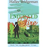 Emerald Fire: The Jewel Trilogy (Volume 2) ~ Hallee Bridgeman
