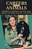 img - for Careers with Animals: Exploring Occupations Involving Dogs, Horses, Cats, Birds, Wildlife, and Exotics by Ellen Shenk (2005-02-23) book / textbook / text book