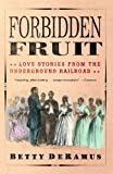 img - for Forbidden Fruit: Love Stories from the Underground Railroad book / textbook / text book