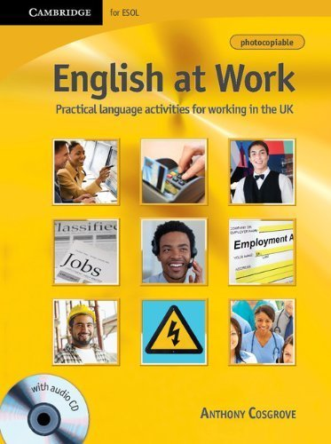English at Work with Audio CD: Practical Language Activities for Working in the UK (Cambridge for Esol) by Cosgrove, Anthony (2011) Paperback