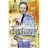 TransForming Community ~ Michelle Tea