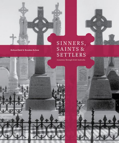 Sinners, Saints & Settlers: A Journey Through Irish Australia