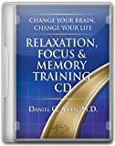 Change Your Brain, Change Your Life Relaxation, Focus & Memory Training Cd