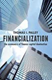 img - for Financialization : The Economics of Finance Capital Domination (Paperback)--by Thomas I. I. Palley [2013 Edition] book / textbook / text book