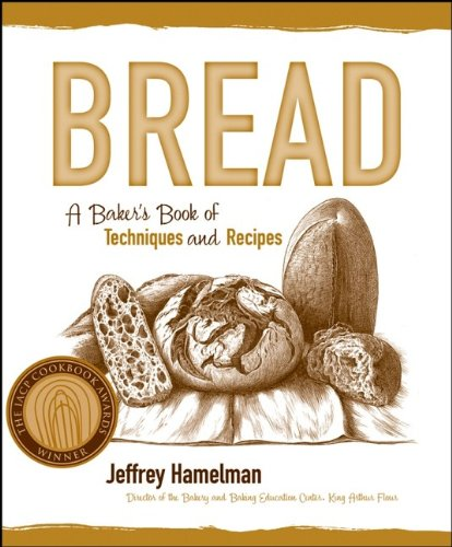Bread: A Baker's Book of Techniques and Recipes (Hospitality)