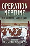 Operation Neptune: The Normandy Landings 1944