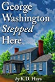 George Washington Stepped Here (The Karen Maxwell Mystery Series)