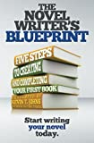 img - for The Novel Writer's Blueprint: Five Steps to Creating and Completing Your First Book book / textbook / text book