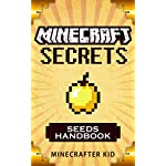 MINECRAFT: Seeds Handbook Edition: 25 Incredible Seeds You May Have Never Seen Before – Minecraft Secrets (Unofficial Minecraft Seeds Guide) (Ultimate Minecraft Secrets Handbooks)
