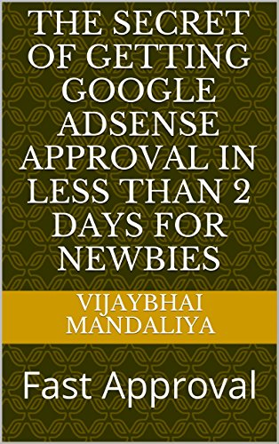 The Secret of Getting Google Adsense Approval in less than 2 Days For Newbies PDF
