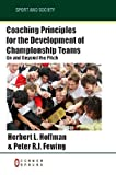Coaching Principles for the Development of Championship Teams: On and Beyond the Pitch