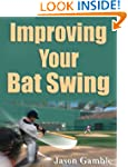 Improving Your Bat Swing