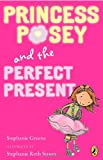 """Princess Posey and the Perfect Present: Book 2 (""""Princess Posey, First Grader"""")"""