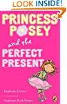 Princess Posey and the Perfect Presen...