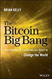 img - for The Bitcoin Big Bang: How Alternative Currencies Are About to Change the World book / textbook / text book